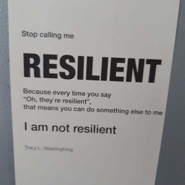 Stop calling me resilient